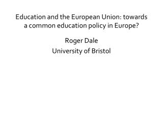 Education and the European Union: towards a common education policy in Europe?