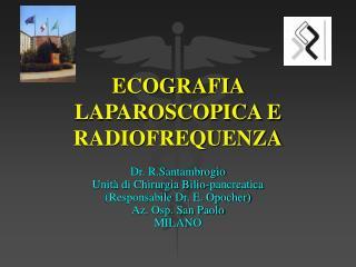 ECOGRAFIA LAPAROSCOPICA E RADIOFREQUENZA