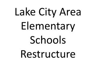 Lake City Area Elementary Schools Restructure
