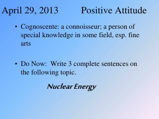 April 29, 2013Positive Attitude
