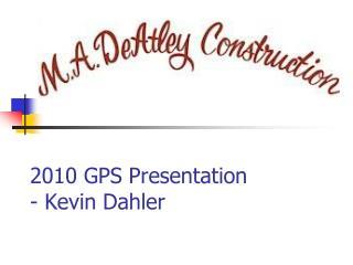 2010 GPS Presentation - Kevin Dahler