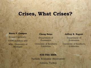 Crises, What Crises?