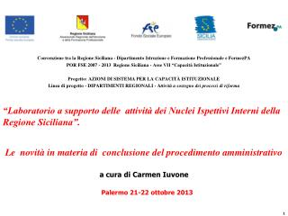 Le  novità in materia di  conclusione del procedimento amministrativo  a cura di Carmen Iuvone