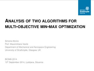 Analysis of two algorithms for  multi-objective min-max optimization