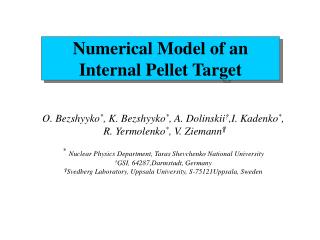 Numerical Model of an Internal Pellet Target