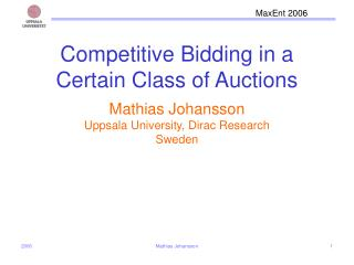 Competitive Bidding in a Certain Class of Auctions