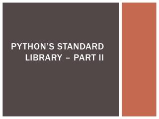 Python's Standard Library – part ii