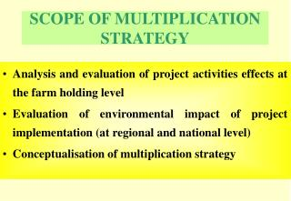 SCOPE OF MULTIPLICATION STRATEGY