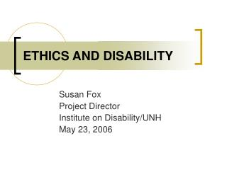 ETHICS AND DISABILITY