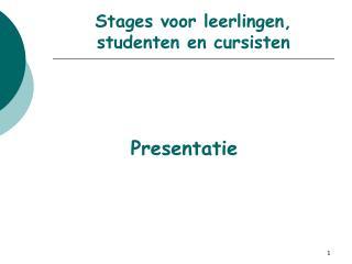 Stages voor leerlingen, studenten en cursisten