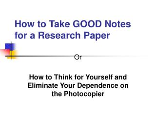 How to Take GOOD Notes for a Research Paper