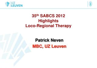 35 th  SABCS 2012  Highlights  Loco-Regional Therapy