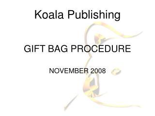 GIFT BAG PROCEDURE
