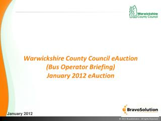 Warwickshire County Council eAuction Bus Operator Briefing January 2012 eAuction
