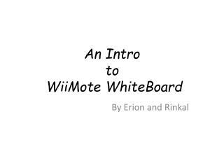 An Intro  to  WiiMote WhiteBoard