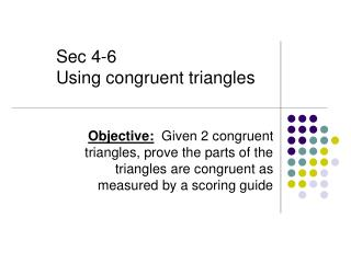 Sec 4-6 Using congruent triangles