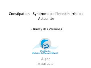 Constipation - Syndrome de l intestin irritable Actualit s  S Bruley des Varannes