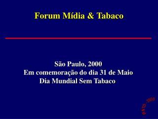 Forum M ídia  & Tabaco