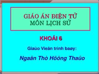 Giaùo Vieân trình baøy: Ngaân Thò Höông Thaûo