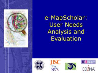 e-MapScholar:  User Needs Analysis and Evaluation