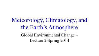 Meteorology, Climatology, and the Earth's Atmosphere