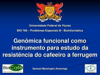 Genômica funcional como instrumento para estudo da resistência do cafeeiro a ferrugem