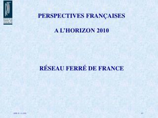 PERSPECTIVES FRANÇAISES  A L'HORIZON 2010