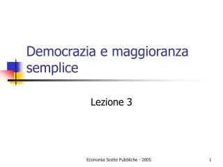 Democrazia e maggioranza semplice