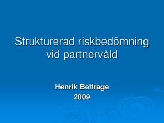 Strukturerad riskbed mning vid partnerv ld
