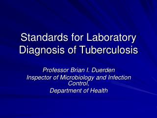 Standards for Laboratory Diagnosis of Tuberculosis