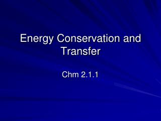 Energy Conservation and Transfer
