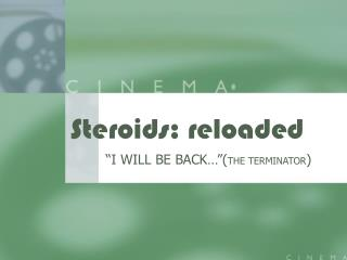 Steroids: reloaded