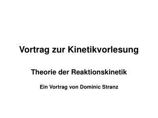 Vortrag zur Kinetikvorlesung