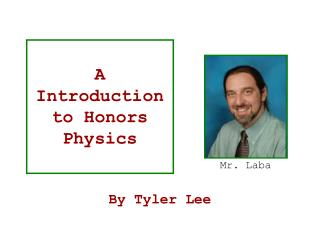 A Introduction to Honors  Physics