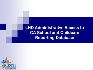 LHD Administrative Access to CA School and Childcare Reporting Database