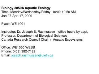 Biology 3850A Aquatic Ecology Time: Monday