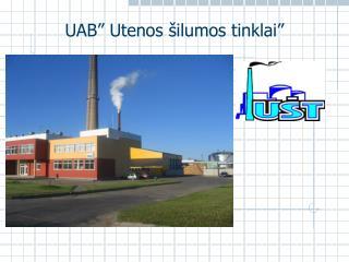 """UAB"""" Utenos šilumos tinklai"""""""