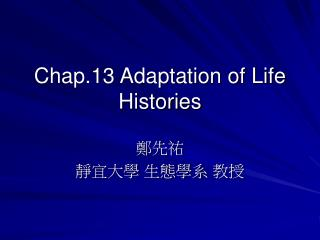 Chap.13 Adaptation of Life Histories