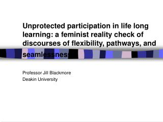 Professor Jill Blackmore Deakin University