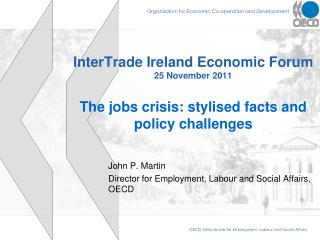 John P. Martin  Director for Employment, Labour and Social Affairs, OECD