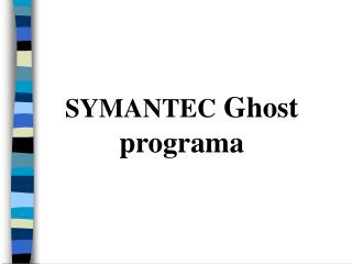 SYMANTEC Ghost programa