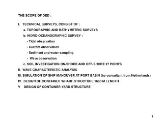 THE SCOPE OF DED : I.    TECHNICAL SURVEYS, CONSIST OF  :