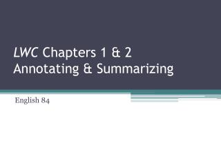 LWC  Chapters 1 & 2 Annotating & Summarizing
