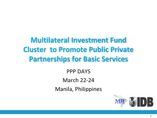 Multilateral Investment Fund Cluster  to Promote Public Private Partnerships for Basic Services