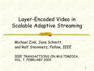 Layer-Encoded Video in Scalable Adaptive Streaming