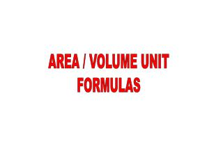 AREA / VOLUME UNIT FORMULAS