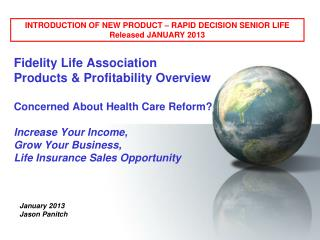 INTRODUCTION OF NEW PRODUCT – RAPID DECISION SENIOR LIFE  Released JANUARY 2013