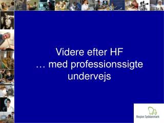 Videre efter HF … med professionssigte undervejs