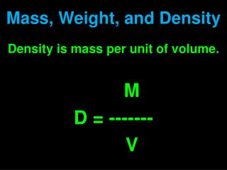 Mass, Weight, and Density