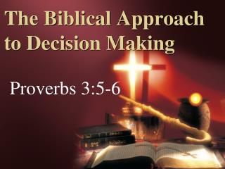 The Biblical Approach to Decision Making